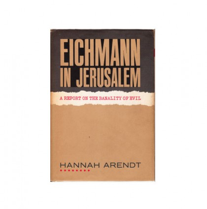 thesis of eichmann in jerusalem Hannah arendt's well-known eichmann in jerusalem offers a  [8] arendt, who  had written her doctoral dissertation on augustine, knew that.